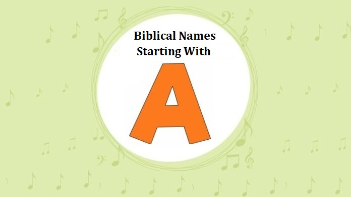 List of Biblical Names Starting With A