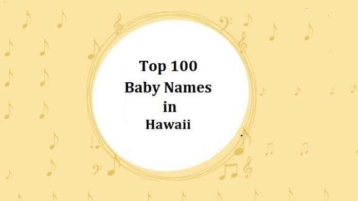 Baby Names in Hawaii with Meanings