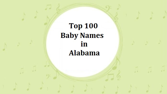 Top 100 Baby Names in Alabama