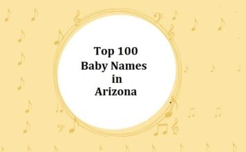 Top 100 Baby Names in Arizona with Meanings
