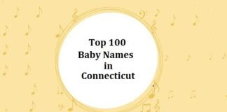 Top 100 Baby Names in Connecticut with Meanings